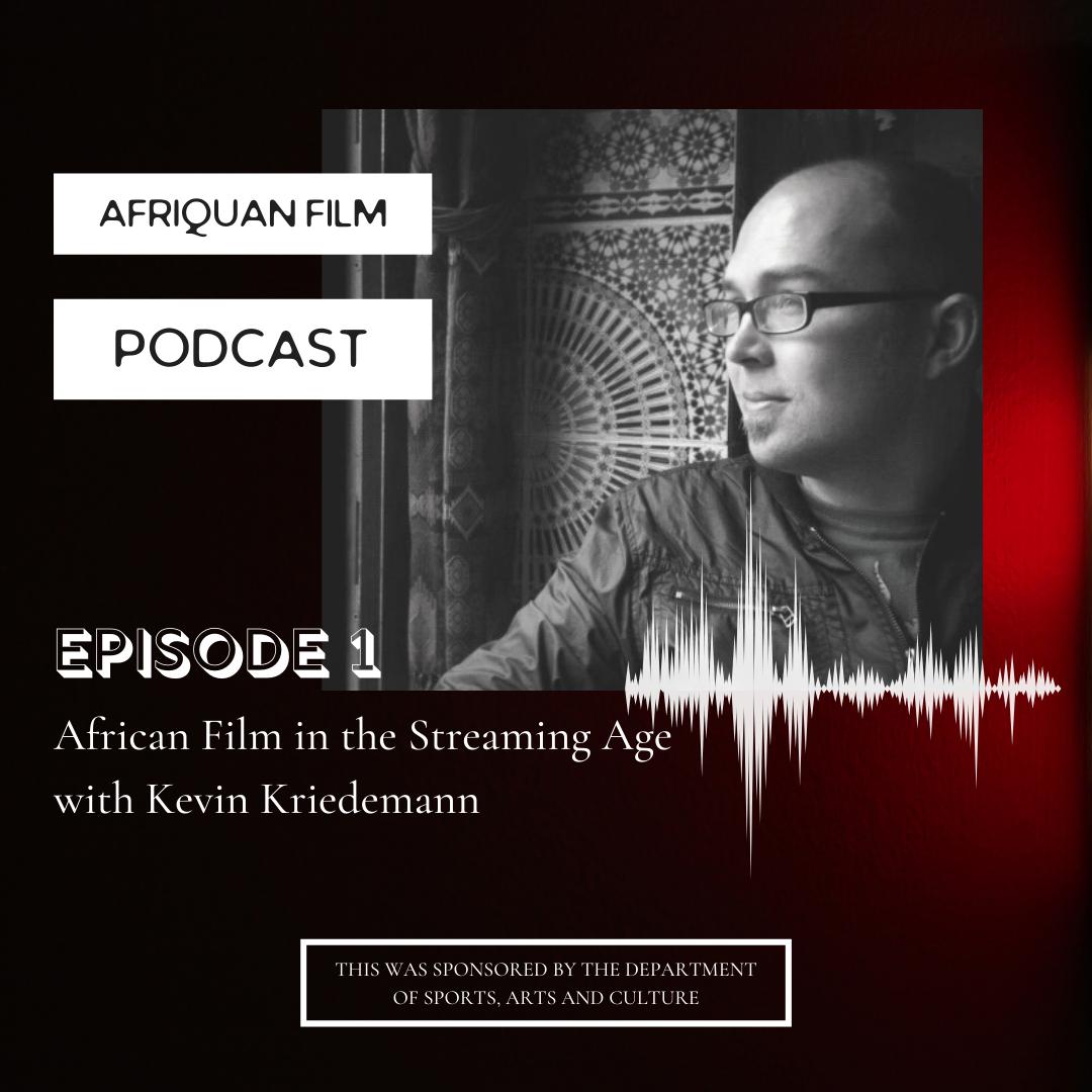 Afriquan Film Podcast S1E1 – Kevin Kriedemann