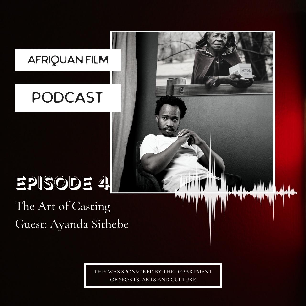 Afriquan Film Podcast S1E4 – Ayanda Sithebe
