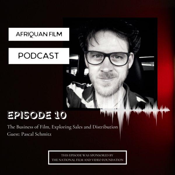 Afriquan Film Podcast S1E10 – Pascal Schmitz