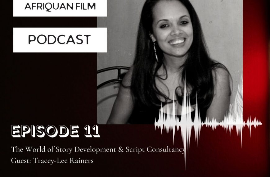 Afriquan Film Podcast S1E11 – Tracey-Lee Rainers